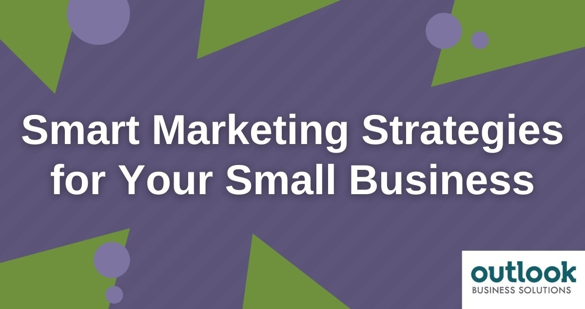 Smart Marketing Strategies For Your Small Business