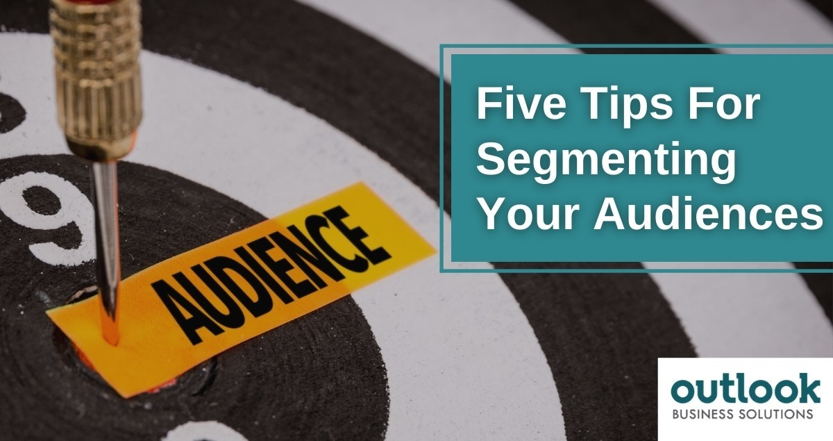 Five Tips For Segmenting Your Audience