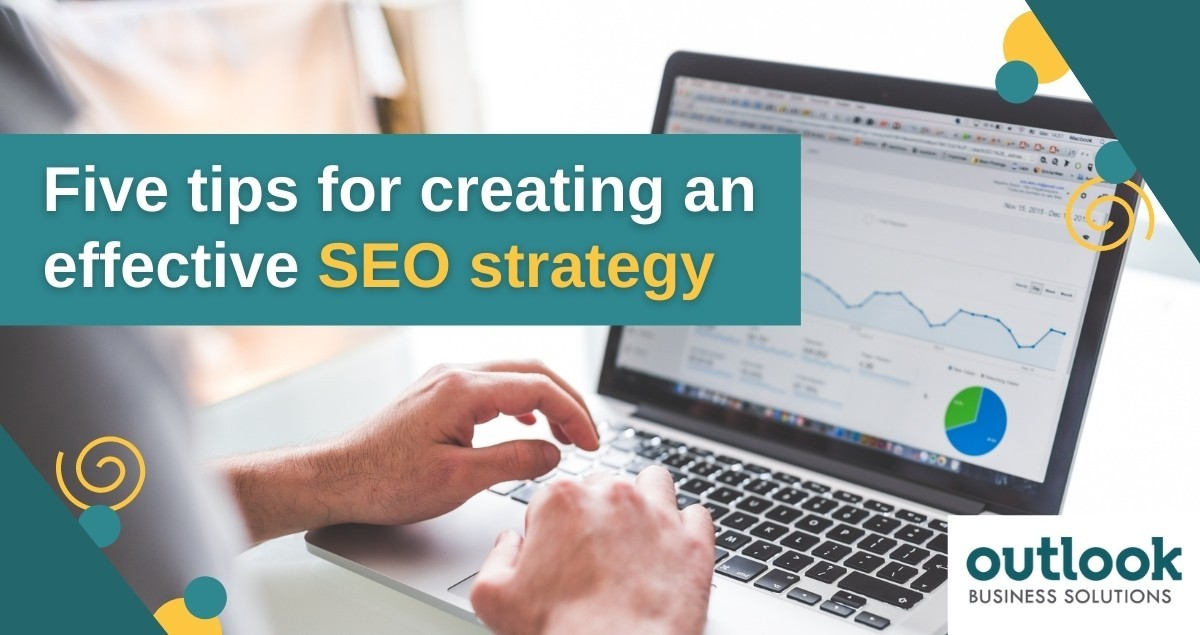 Create An Effective SEO Strategy With These Tips