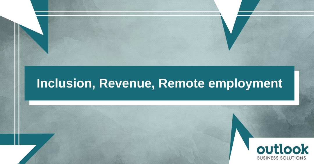 Inclusion, Revenue, and Remote Employment